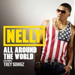 All Around The World - Nelly feat. Trey Songz