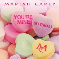 Youre Mine (Eternal) (Remix) - Mariah Carey Feat. Trey Songz