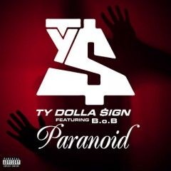 Paranoid - Ty Dolla Sign & B.O.B