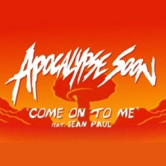 Come On To Me - Major Lazer Feat. Sean Paul