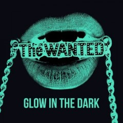 Glow In The Dark - Wanted