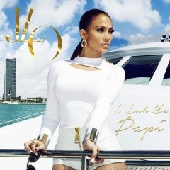 I Luh Ya Papi - Jennifer Lopez feat. Big Sean