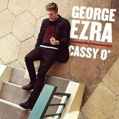 Cassie O - George Ezra