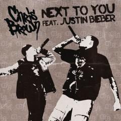 Next To You - Chris Brown & Justin Bieber
