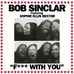 F With You - Bob Sinclar & Sophie Ellis Bextor