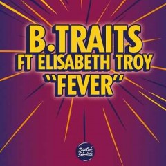 Fever - B Traits & Elisabeth Troy