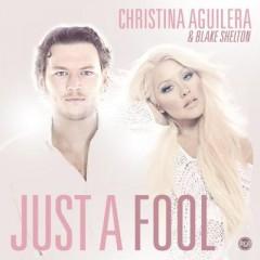 Just A Fool - Christina Aguilera & Blake Shelton