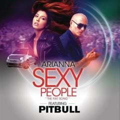 Sexy People (All Around The World) - Arianna & Pitbull