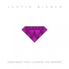 Confident - Justin Bieber feat. Chance The Rapper