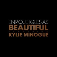 Beautiful - Enrique Iglesias & Kylie Minogue