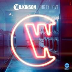 Dirty Love - Wilkinson & Talay Riley