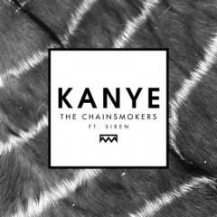 Kanye - Chainsmokers & Siren