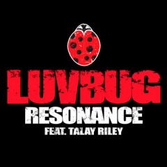 Resonance - Luvbug & Talay Riley