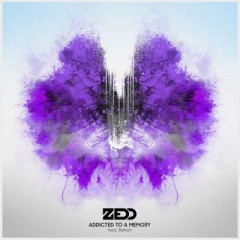 Addicted To A Memory - Zedd & Bahari