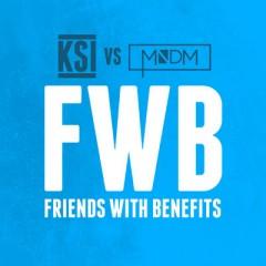 Friends With Benefits - Ksi vs. Mndm