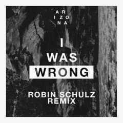 I Was Wrong (Remix) - A R I Z O N A
