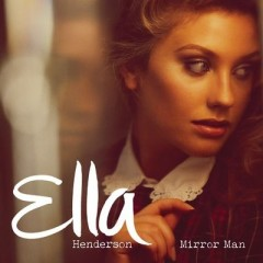 Mirror Man - Ella Henderson