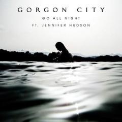 Go All Night - Gorgon City Feat. Jennifer Hudson