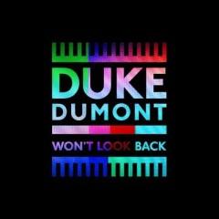 Won't Look Back - Duke Dumont