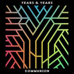 Eyes Shut - Years & Years