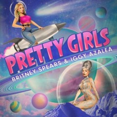 Pretty Girls - Britney Spears & Iggy Azalea