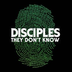 They Don't Know - Disciples