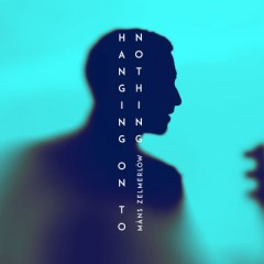 Hangin On To Nothing - Mans Zelmerlow