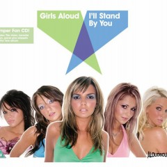 I'll Stand By You - Girls Aloud