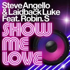 Show Me Love - Steve Angello & Laidback Luke feat. Robin