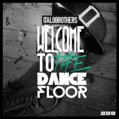 Welcome To The Dancefloor - Italobrothers