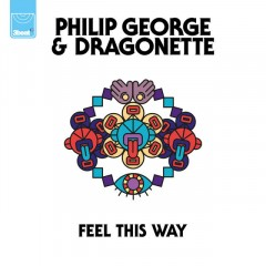 Feel This Way - Philip George & Dragonette