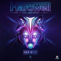 Run Wild - Hardwell Feat. Jake Reese