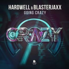 Going Crazy - Hardwell & Blasterjaxx
