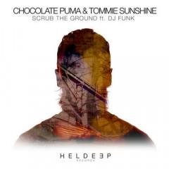 Scrub The Ground - Chocolate Puma & Tommie Sunshine