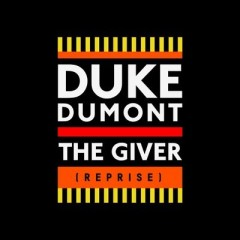 The Giver (Reprise) - Duke Dumont