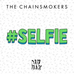 #Selfie - Chainsmokers