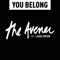 You Belong - Avener & Laura Gibson