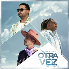 Otra Vez - Zion & Lennox feat. J Balvin