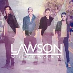 When She Was Mine - Lawson