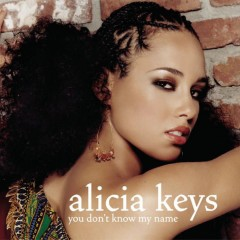 You Don't Know My Name - Alicia Keys