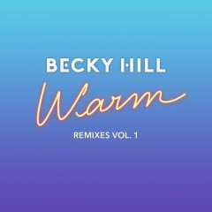 Warm (Remix) - Becky Hill
