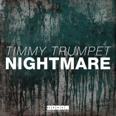 Nightmare - Timmy Trumpet