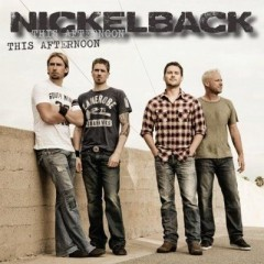 This Afternoon - Nickelback