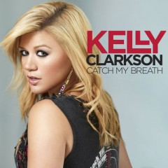 Catch My Breath - Kelly Clarkson