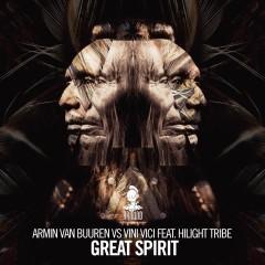 Great Spirit - Armin Van Buuren & Vini Vici Feat. Hilight Tribe