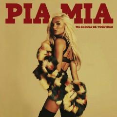 We Should Be Together - Pia Mia