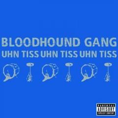 Uhn Tiss Uhn Tiss Uhn Tiss - Bloodhound Gang