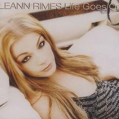 Life Goes On - Leann Rimes