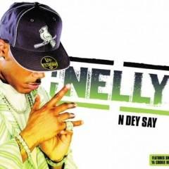 N Dey Say - Nelly