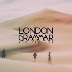 Big Picture - London Grammar